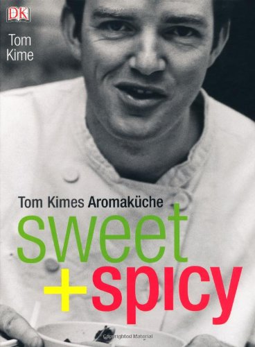Suchen : sweet + spicy: Tom Kimes Aromakche